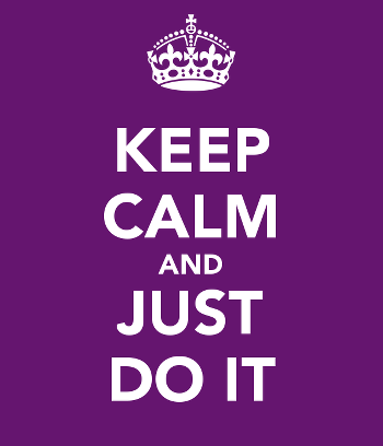 Keep Calm and Just Do It Poster